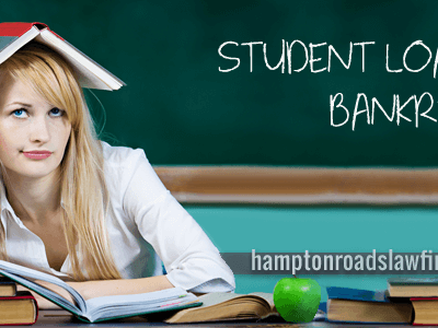 Student Loans and Bankruptcy Virginia Beach Chapter 7 Attorneys