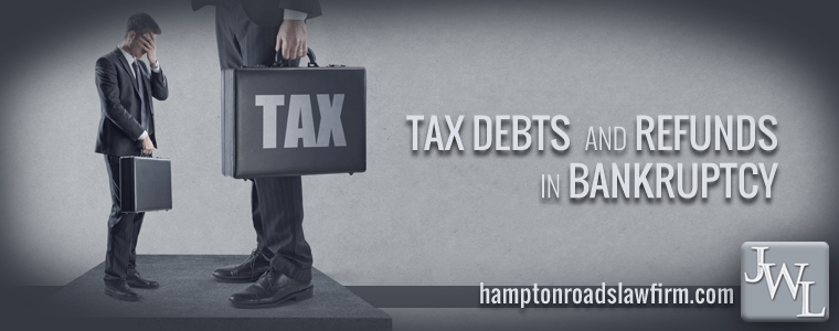 Tax Debt and Bankruptcy - Virginia Beach Chapter 13 Attorney